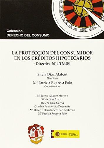 Proteccion Del Consumidor A Los Creditos Hipotecarios, La