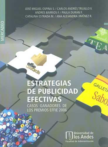 Estrategias De Publicidad Efectivas (Incluye Cd). Casos Ganadores De Los Premios Effie 2006