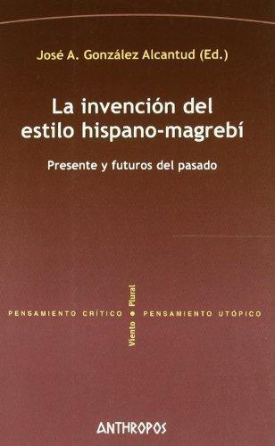 Invencion Del Estilo Hispano Magrebi, La
