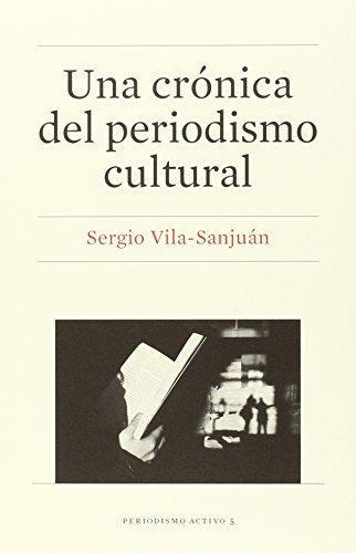 Una Cronica Del Periodismo Cultural