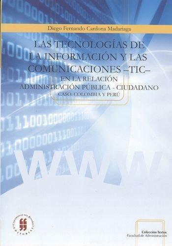 Tecnologias De La Informacion Y Las Comunicaciones -Tic- En La Relacion Administracion Publica - Ciudadano, La