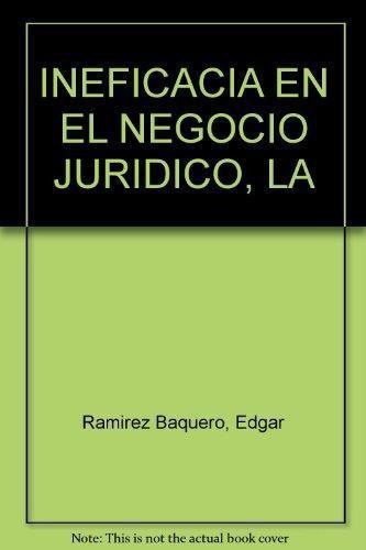 Ineficacia En El Negocio Juridico, La
