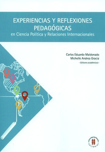 Experiencias Y Reflexiones Pedagogicas En Ciencia Politica Y Relaciones Internacionales