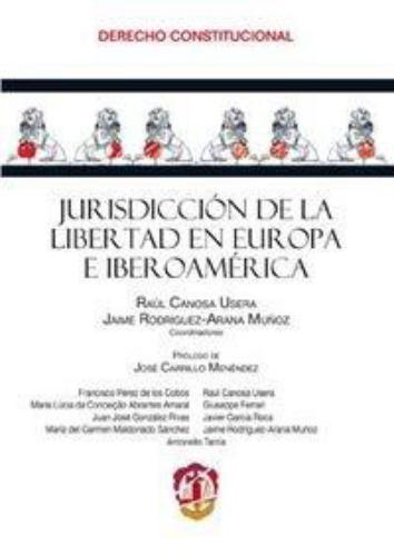 Jurisdiccion De La Libertad En Europa E Iberoamerica