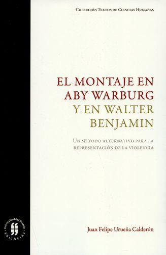 Montaje En Aby Warburg Y En Walter Benjamin Un Metodo Alternativo Para La Representacion De La Violencia, El