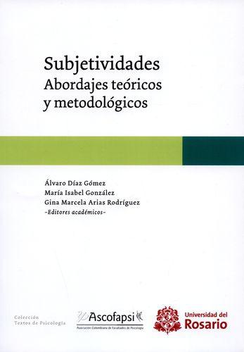 Subjetividades  Abordajes Teoricos Y Metodologicos