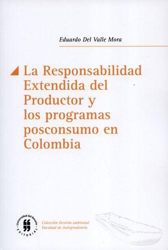 Responsabilidad Extendida Del Productor Y Los Programas Posconsumo En Colombia, La