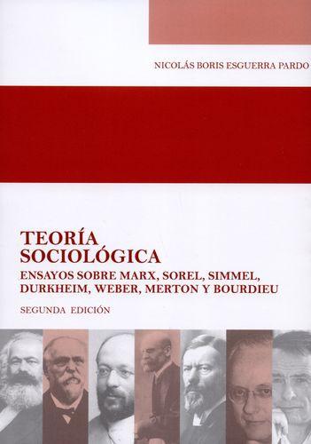 Teoria Sociologica Ensayos Sobre Marx Sorel Simmel Durkheim Weber Merton Y Bourdieu