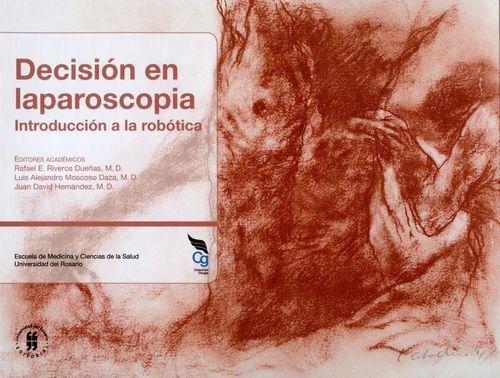 Decision En Laparoscopia Introduccion A La Robotica