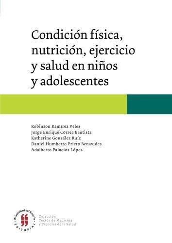 Condicion Fisica Nutricion Ejercicio Y Salud En Niños Y Adolescentes