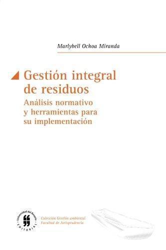 Gestion Integral De Residuos. Analisis Normativo Y Herramientas Para Su Implementacion