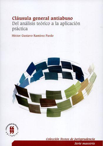 Clausula General Antiabuso. Del Analisis Teorico A La Aplicacion Practica