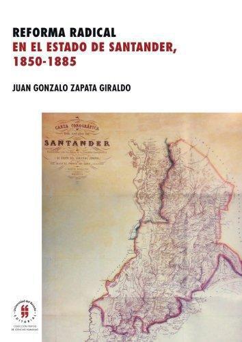 Reforma Radical En El Estado De Santander 1850-1855