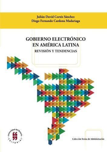 Gobierno Electronico En America Latina Revision Y Tendencias