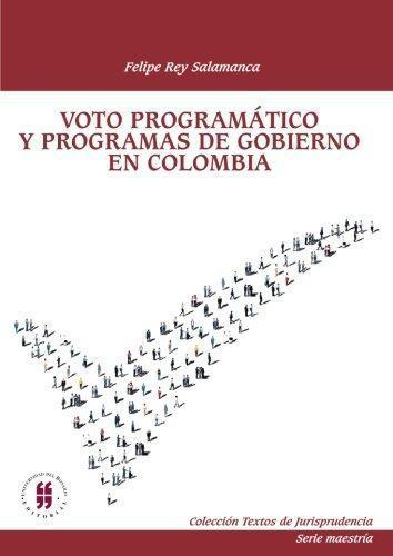 Voto Programatico Y Programas De Gobierno En Colombia