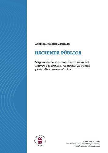 Hacienda Publica Asignacion De Recursos Distribucion Del Ingreso Y La Riqueza