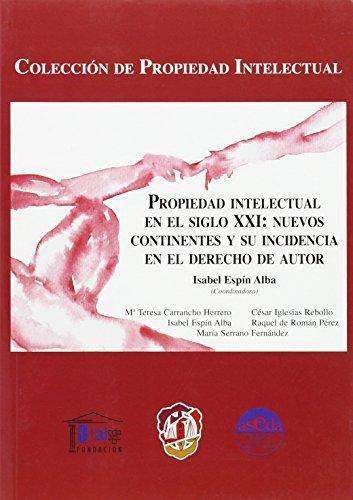 Propiedad Intelectual En El Siglo Xxi Nuevos Continentes Y Su Incidencia En El Derecho De Autor