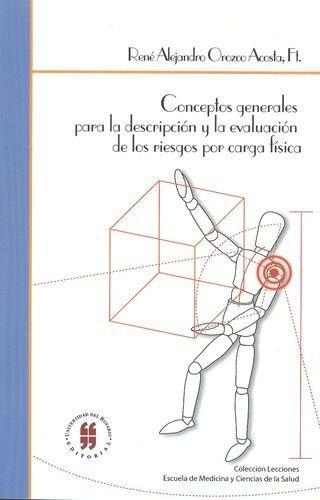 Conceptos Generales Para La Descripcion Y La Evaluacion De Los Riesgos Por Carga Fisica