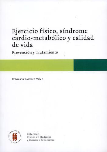 Ejercicio Fisico Sindrome Cardio Metabolico Y Calidad De Vida. Prevencion Y Tratamiento
