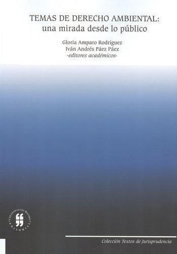 Temas De Derecho Ambiental: Una Mirada Desde Lo Publico
