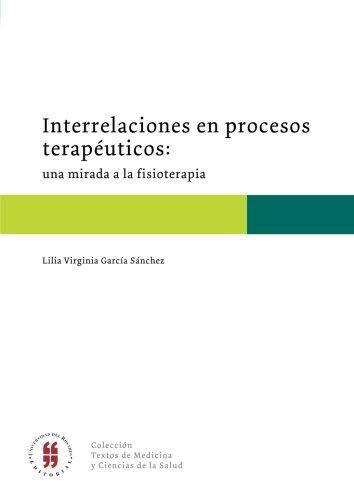 Interrelaciones En Procesos Terapeuticos Una Mirada A La Fisioterapia