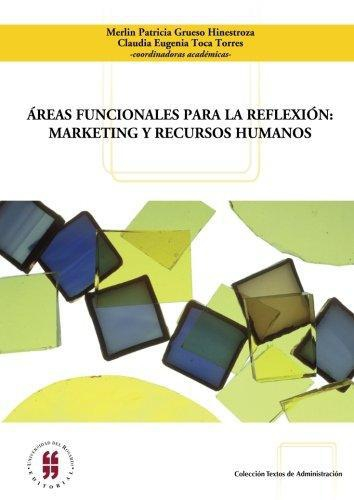 Areas Funcionales Para La Reflexion: Marketing Y Recursos Humanos