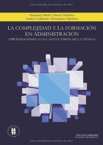 Complejidad Y La Formacion En Administracion, La