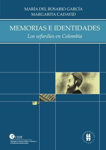 Memorias E Identidades. Los Sefardies En Colombia