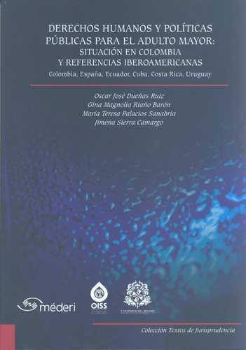 Derechos Humanos Y Politicas Publicas Para El Adulto Mayor: Situacion En Colombia Y Referencias Iberoamericana