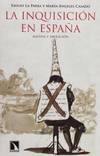 Inquisicion En España Agonia Y Abolicion, La