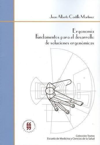 Ergonomia Fundamentos Para El Desarrollo De Soluciones Ergonomicas