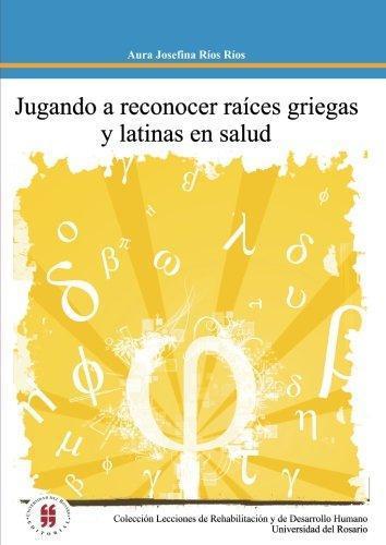 Jugando A Reconocer Raices Griegas Y Latinas En Salud