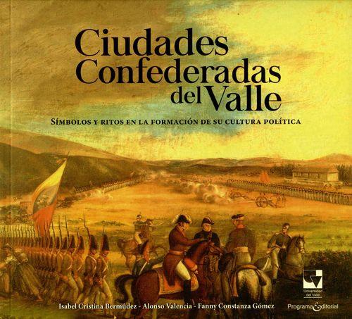 Ciudades Confederadas Del Valle. Simbolos Y Ritos En La Formacion De Su Cultura Politica