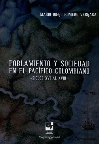 Poblamiento Y Sociedad En El Pacifico Colombiano Siglos Xvi Al Xviii