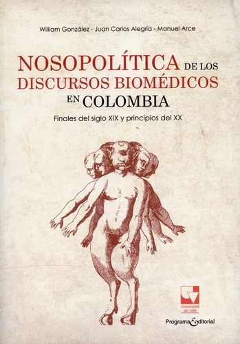Nosopolitica De Los Discursos Biomedicos En Colombia Finales Del Siglo Xix Y Principios Del Xx