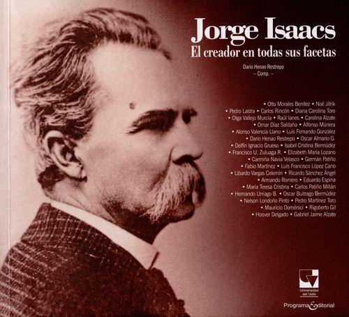 Jorge Isaacs El Creador En Todas Sus Facetas
