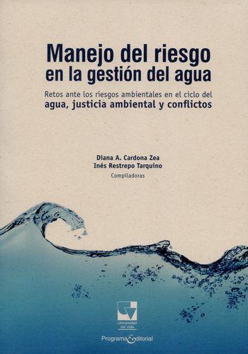 Manejo Del Riesgo En La Gestion Del Agua. Retos Ante Los Riesgos Ambientales En El Ciclo Del Agua