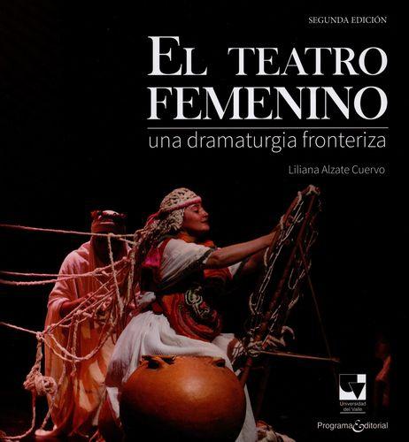 Teatro Femenino Una Dramaturgia Fronteriza, El