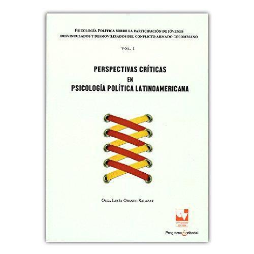 Perspectivas Criticas En Psicologia Politica Latinoamericana