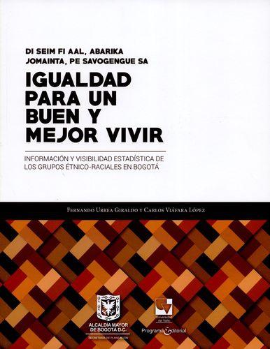 Igualdad Para Un Buen Y Mejor Vivir Informacion Y Visibilidad Estadistica De Los Grupos Etnico Raciales En Bog