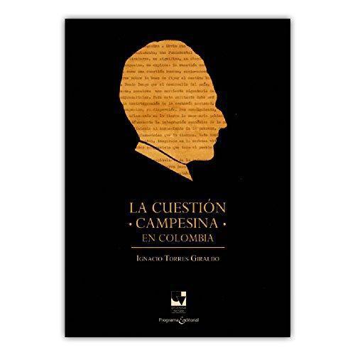 Cuestion Campesina En Colombia, La