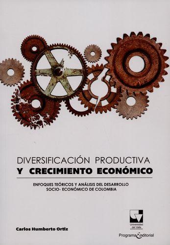 Diversificacion Productiva Y Crecimiento Economico Enfoques Teoricos Y Analisis Del Desarrollo Socio Economico