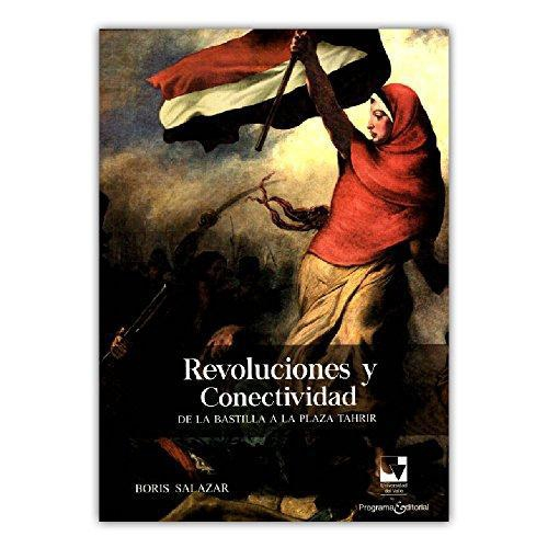 Revoluciones Y Conectividad De La Bastilla A La Plaza Tahrir