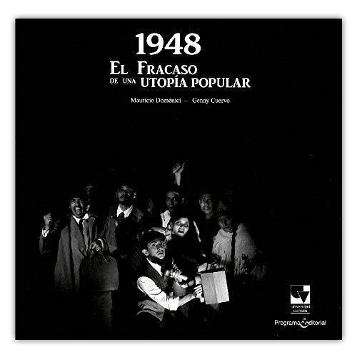 1948 El Fracaso De Una Utopia Popular