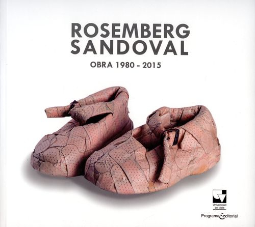 Rosemberg Sandoval. Obra 1980-2015