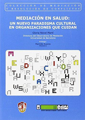 Mediacion En Salud Un Nuevo Paradigma Cultural En Organizaciones Que Cuidan