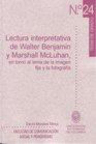 Lectura Interpretativa (Tg-24) De Walter Benjamin Y Marshall Mcluhan En Torno Al Tema De La Imagen