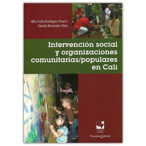 Intervencion Social Y Organizaciones Comunitarias Populares En Cali