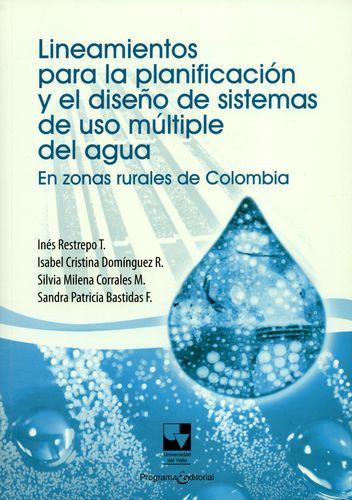 Lineamientos Para La Planificacion Y El Diseño De Sistemas De Uso Multiple Del Agua En Zonar Rurales De Colomb