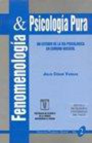 Fenomenologia Y Psicologia Pura. Un Estudio De La Via Psicologica En E. Husserl